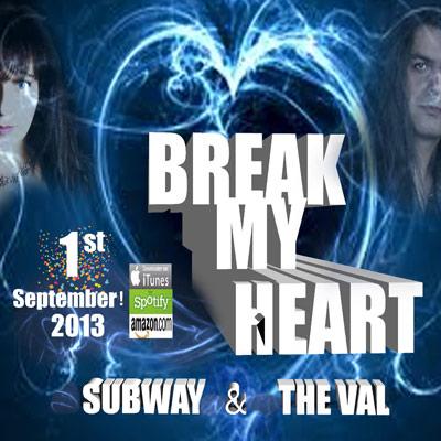 The Val & Subway - Break My Heart