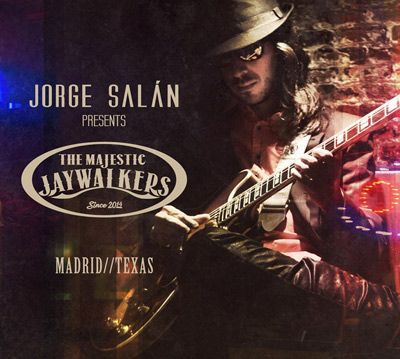 Jorge Salán presents The Majestic Jaywalkers - Madrid//Texas