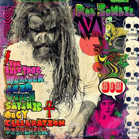 Portada del próximo disco de Rob Zombie 'The Electric Warlock Acid Witch Satanic Orgy Celebration Dispenser'