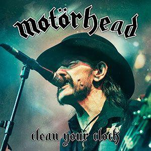 Portada de 'Clean Your Clock', el nuevo CD, DVD y Blu-Ray en directo de Motörhead