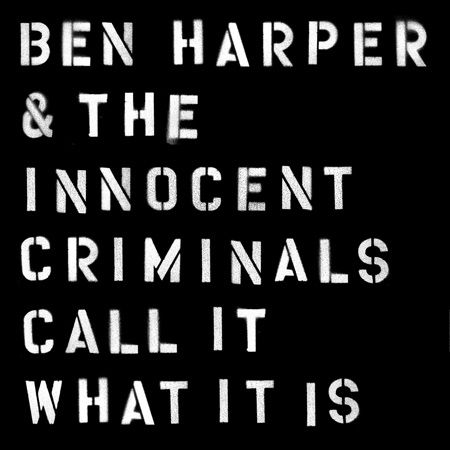 Portada del nuevo disco de Ben Harper & The Innocent Criminals: 'Call It What It Is'