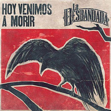 Portada del nuevo disco de La Desbandada: Hoy venimos a morir (2016)