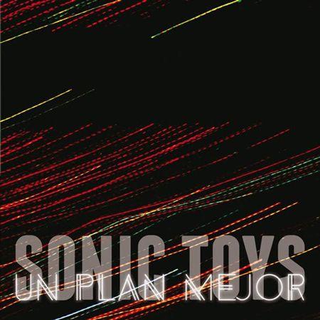 Portada del primer disco de Sonic Toys 'Un plan mejor' (2016)