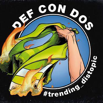 Def-Con-Dos-Trending-Distopic