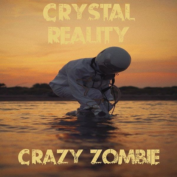 crystal reality crazy zombie