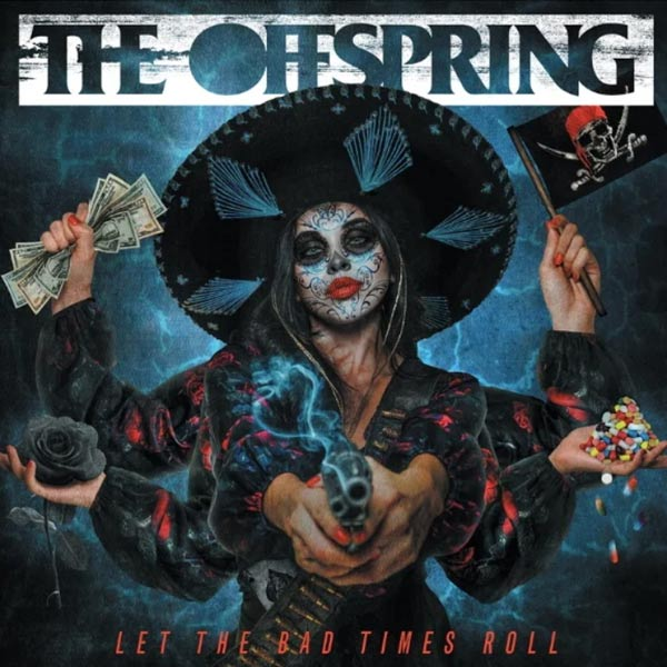 the offspring the bad times roll